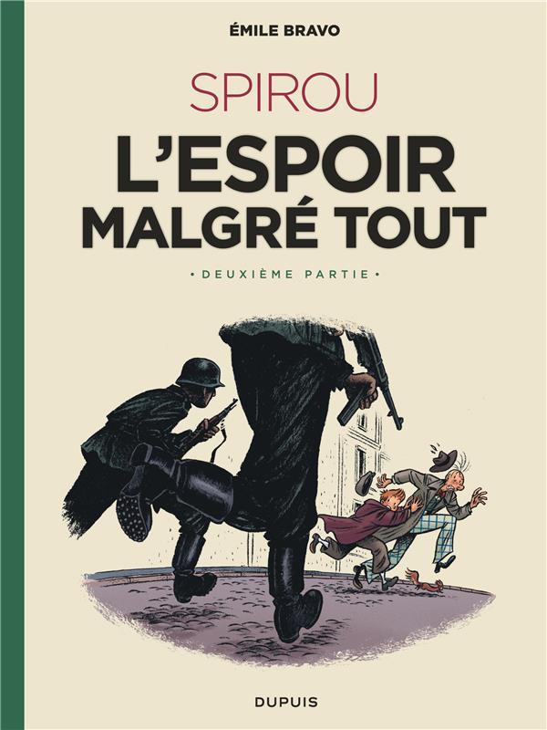 LE SPIROU D'EMILE BRAVO T.3  -  SPIROU, L'ESPOIR MALGRE TOUT T.2  DUPUIS