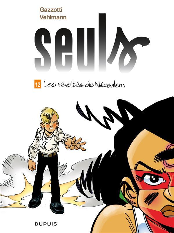 SEULS - TOME 12 - LES REVOLTES DE NEOSALEM VEHLMANN, FABIEN  DUPUIS