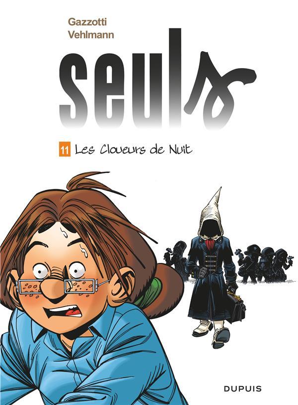 SEULS T.11  -  LES CLOUEURS DE NUIT