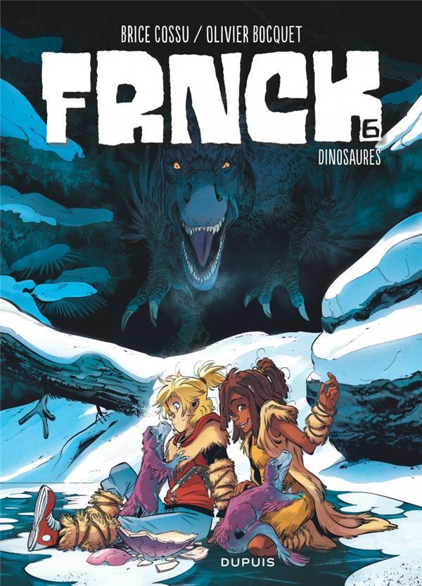 FRNCK - TOME 6 - DINOSAURES