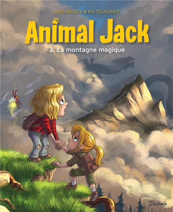 ANIMAL JACK T.2  -  LA MONTAGNE MAGIQUE KID TOUSSAINT DUPUIS