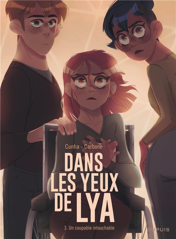 DANS LES YEUX DE LYA T.3  -  UN COUPABLE INTOUCHABLE