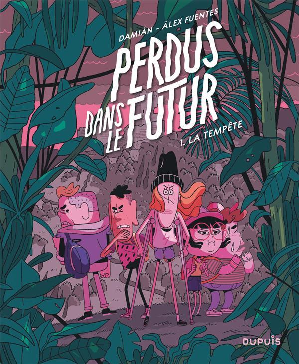 PERDUS DANS LE FUTUR T.1  -  LA TEMPETE DAMIAN/ALEX FUENTES DUPUIS