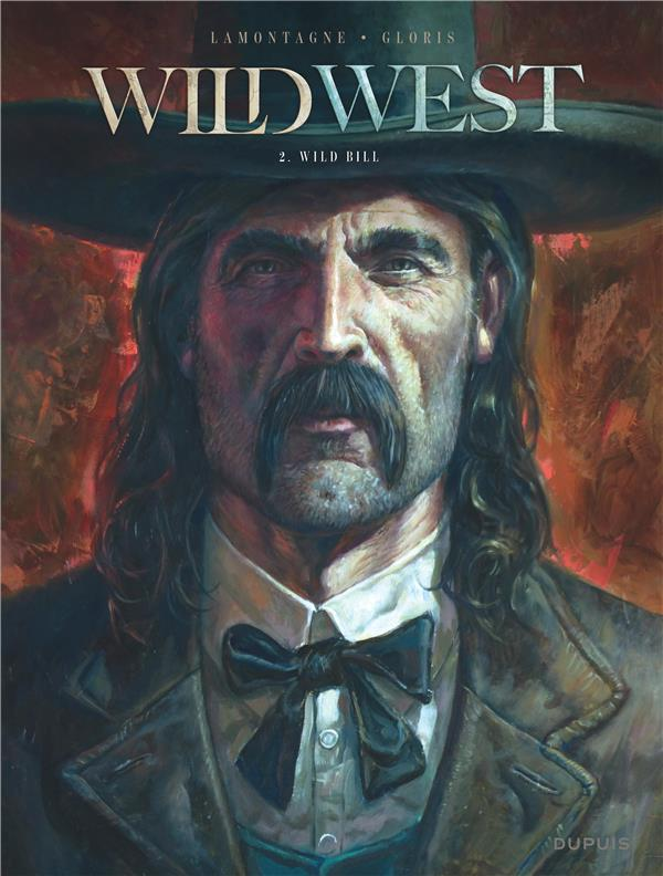 WILD WEST - TOME 2 - WILD BILL THIERRY GLORIS DUPUIS
