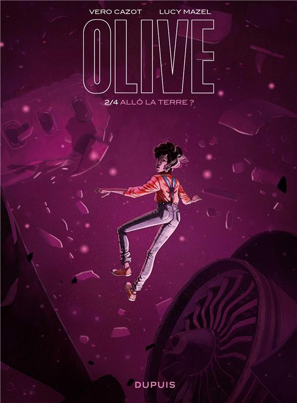 OLIVE T.2  -  ALLO LA TERRE ?  MAZEL, LUCY DUPUIS