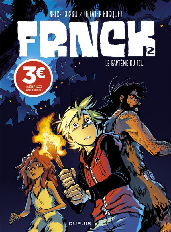 FRNCK - TOME 2 - LE BAPTEME DU FEU (PRIX REDUIT)