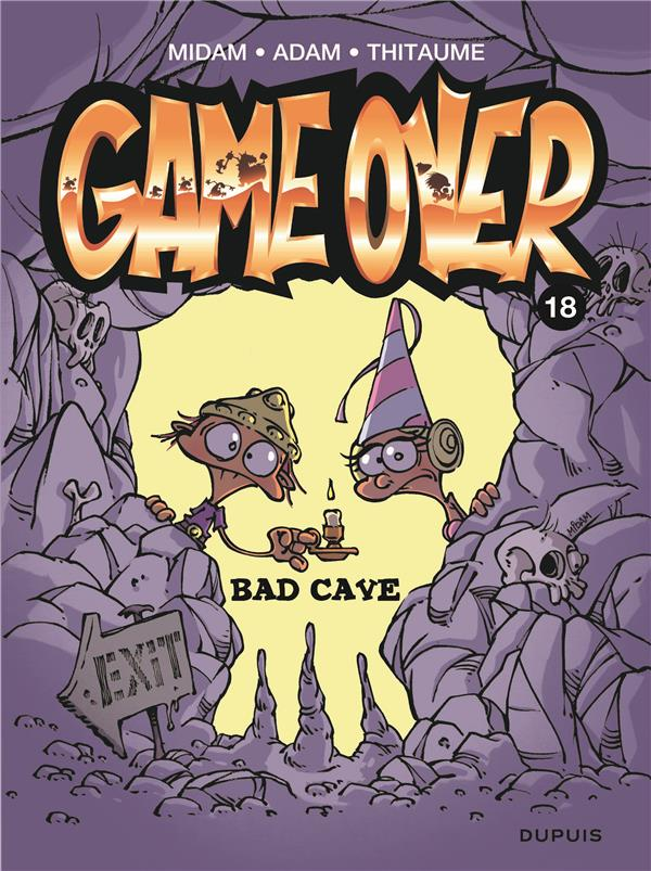 - GAME OVER - TOME 18 - BAD CAVE