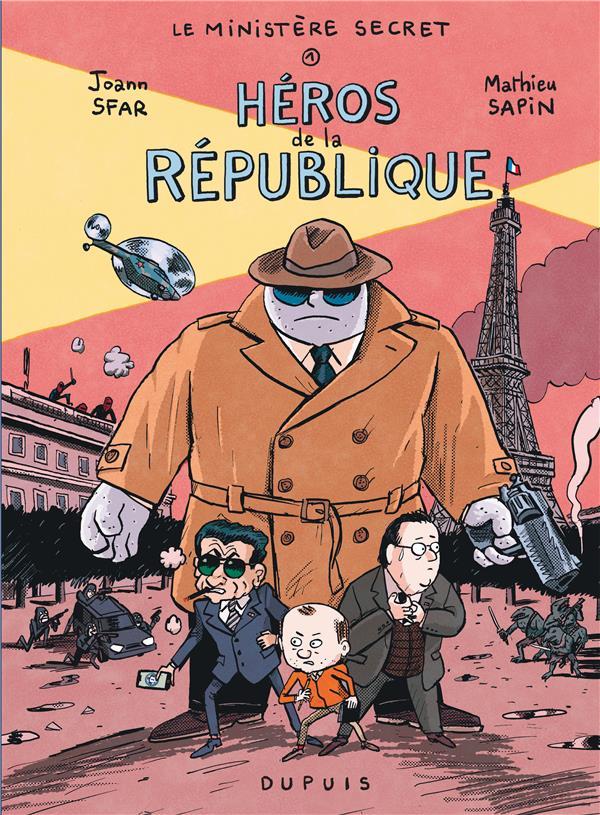 LE MINISTERE SECRET - TOME 1 - HEROS DE LA REPUBLIQUE