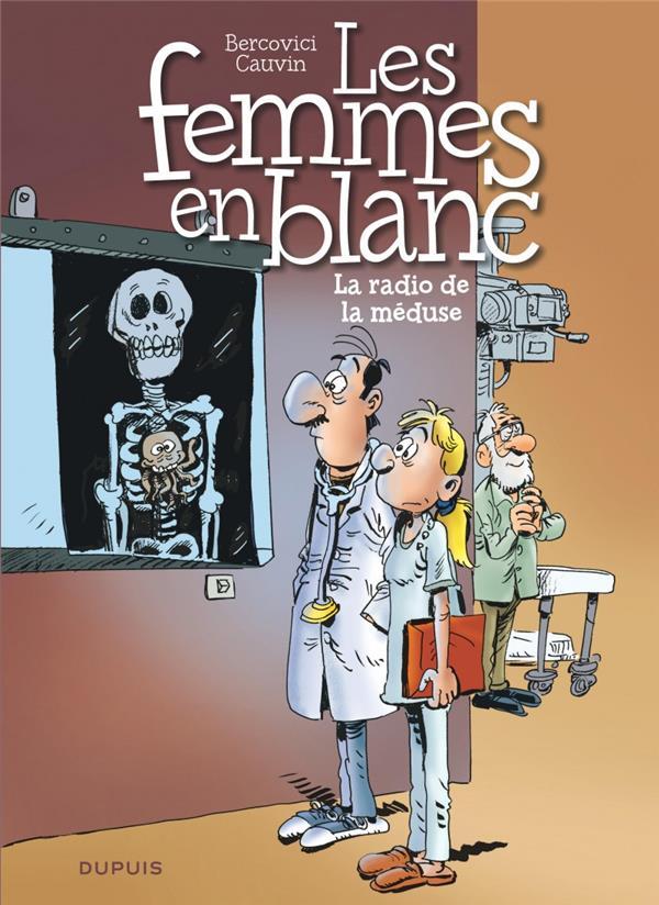 LES FEMMES EN BLANC - TOME 42 - LA RADIO DE LA MEDUSE BERCOVICI/CAUVIN DUPUIS