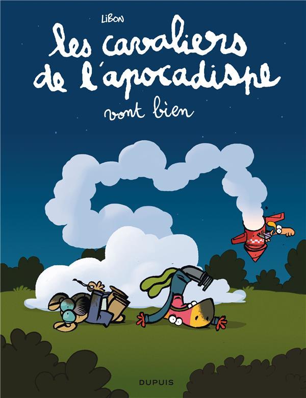 LES CAVALIERS DE L'APOCADISPE T.3  -  LES CAVALIERS DE L'APOCADISPE VONT BIEN LIBON DUPUIS