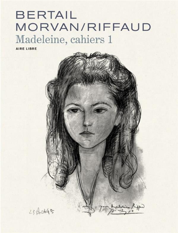 MADELEINE, RESISTANTE  -  CAHIERS T.1 RIFFAUD MADELEINE DUPUIS
