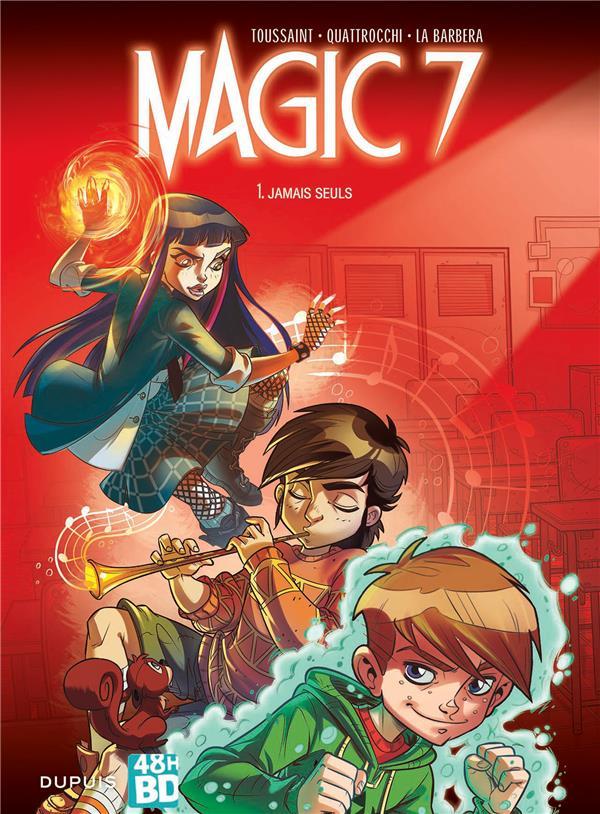 MAGIC 7 T.1  -  JAMAIS SEULS