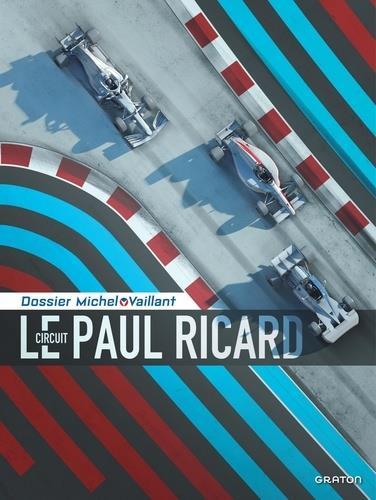 DOSSIERS MICHEL VAILLANT T.15  -  LE CIRCUIT PAUL RICARD