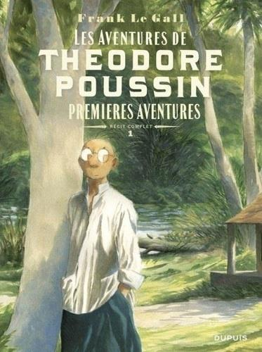 THEODORE POUSSIN - RECITS COMPLETS T.1  -  PREMIERES AVENTURES