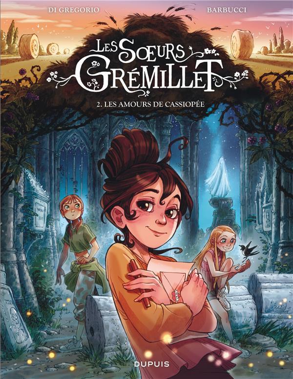 LES SOEURS GREMILLET T.2  -  LES AMOURS DE CASSIOPEE