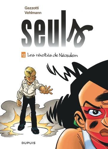 SEULS T.12  -  LES REVOLTES DE NEOSALEM VEHLMANN FABIEN DUPUIS