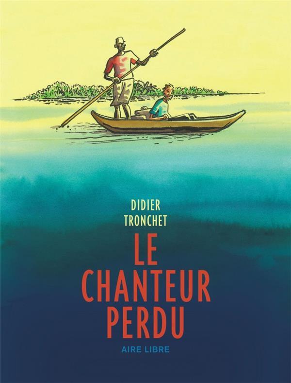 LE CHANTEUR PERDU / EDITION AU TRONCHET DUPUIS