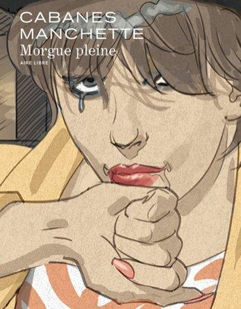 MORGUE PLEINE  EDITION SPECIALE, TIRAGE DE TETE MANCHETTE/CABANES DUPUIS