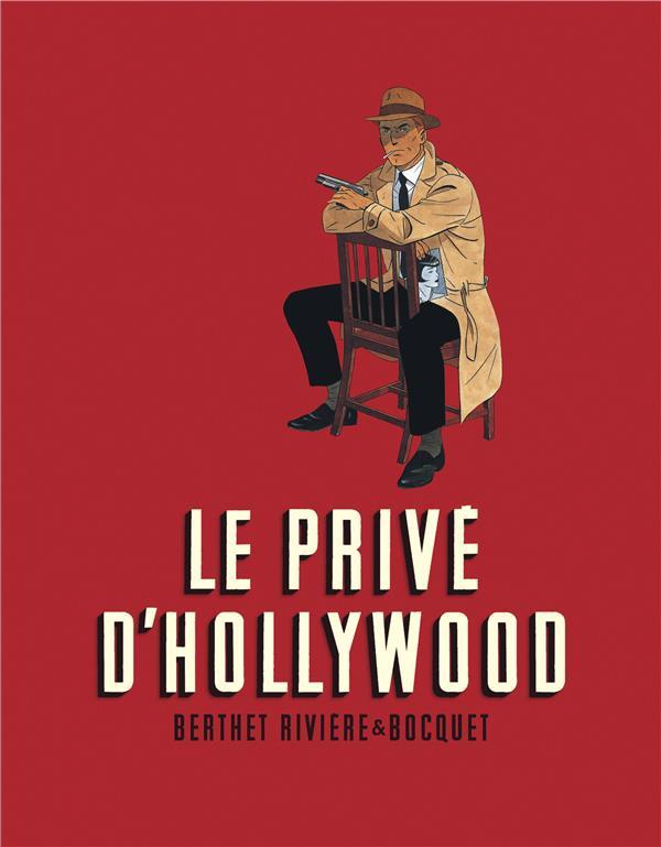 LE PRIVE D'HOLLYWOOD  -  INTEGRALE T.1 A T.3  RIVIERE, FRANCOIS  DUPUIS