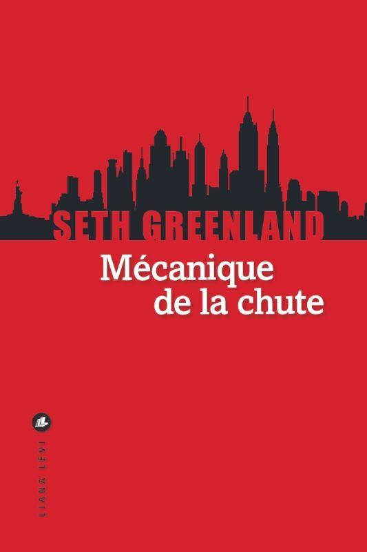 GREENLAND SETH - MECANIQUE DE LA CHUTE