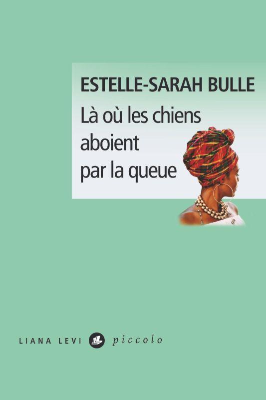 LA OU LES CHIENS ABOIENT PAR LA QUEUE BULLE ESTELLE-SARAH LEVI