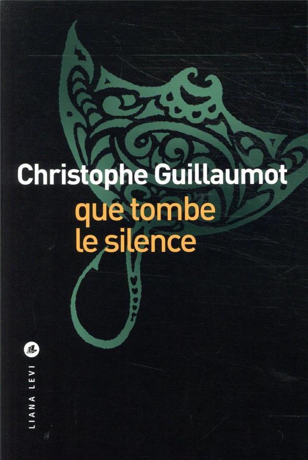 QUE TOMBE LE SILENCE GUILLAUMOT, CHRISTOPHE LEVI