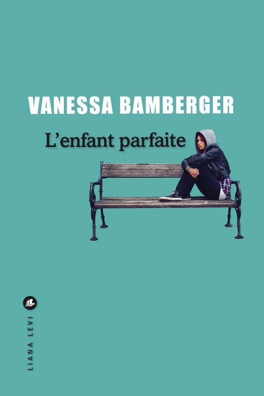 L-ENFANT PARFAITE BAMBERGER VANESSA LEVI