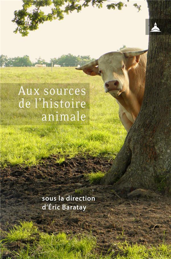 AUX SOURCES DE L HISTOIRE ANIMALE