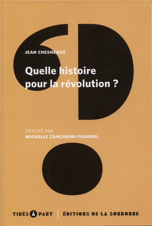 QUELLE HISTOIRE POUR LA REVOLUTION ?
