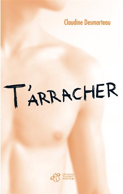 T'ARRACHER