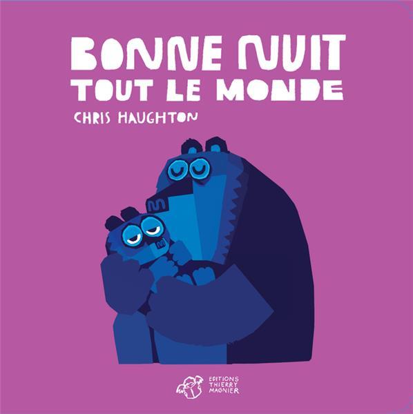 BONNE NUIT TOUT LE MONDE - TOU HAUGHTON CHRIS THIERRY MAGNIER