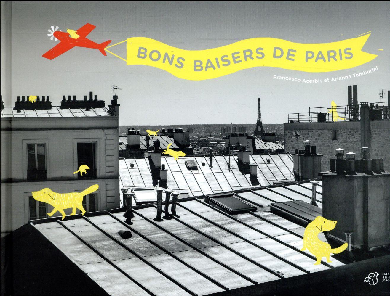 BONS BAISERS DE PARIS ACERBIS FRANCESCO THIERRY MAGNIER