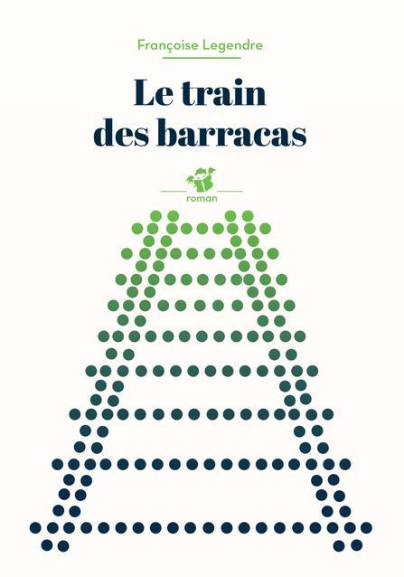 LE TRAIN DES BARRACAS LEGENDRE FRANCOISE THIERRY MAGNIER