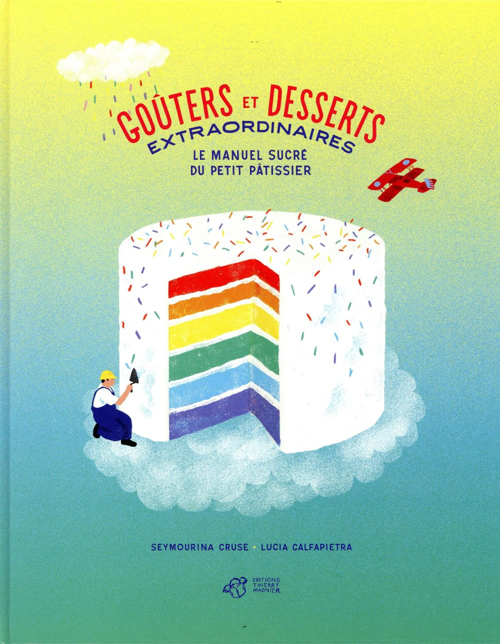GOUTERS ET DESSERTS EXTRAORDIN CRUSE SEYMOURINA THIERRY MAGNIER