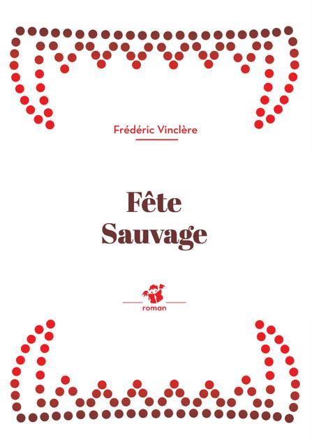 FETE SAUVAGE VINCLERE FREDERIC THIERRY MAGNIER