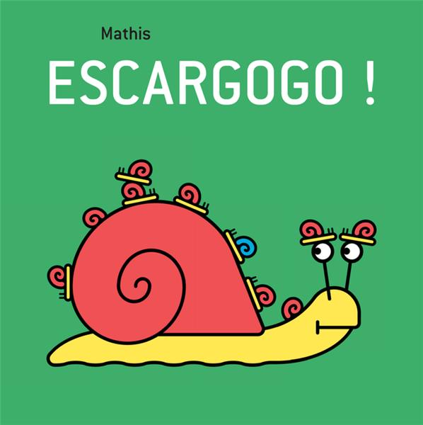 ESCARGOGO ! MATHIS JEAN-MARC THIERRY MAGNIER