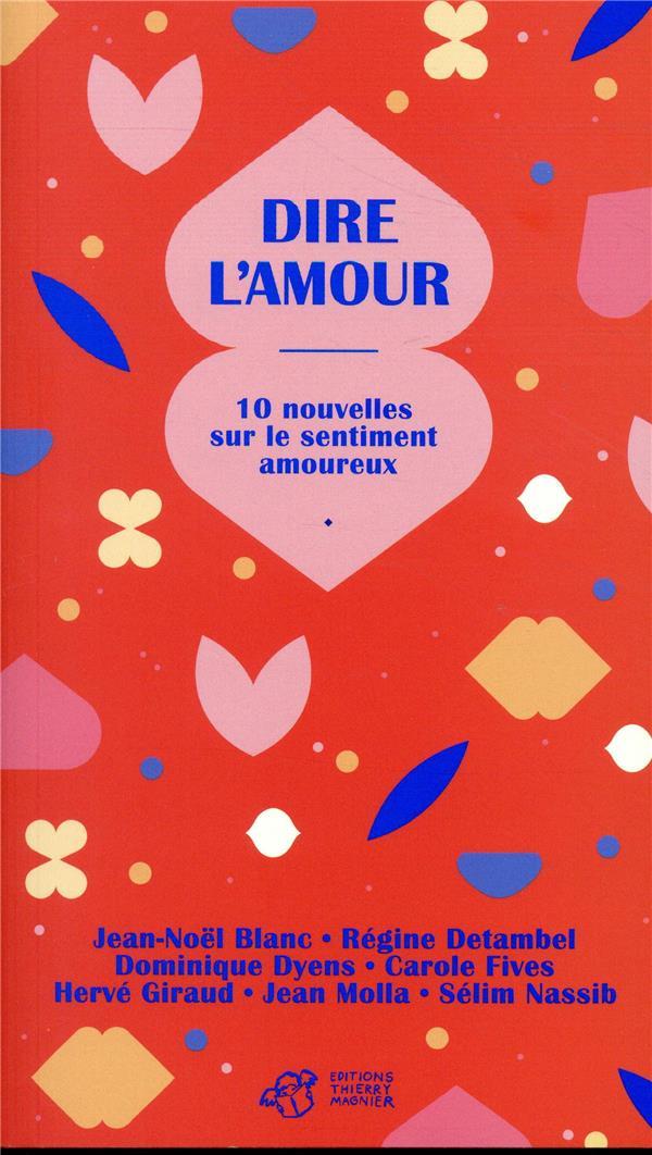 DIRE L-AMOUR - 10 NOUVELLES SU COLLECTIF THIERRY MAGNIER