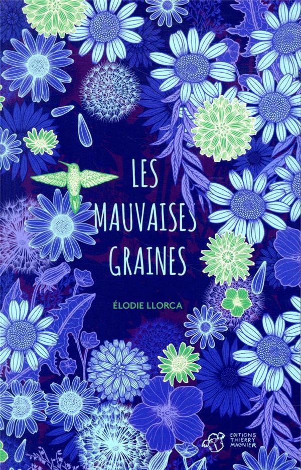 LES MAUVAISES GRAINES LLORCA/CAILLOUX THIERRY MAGNIER