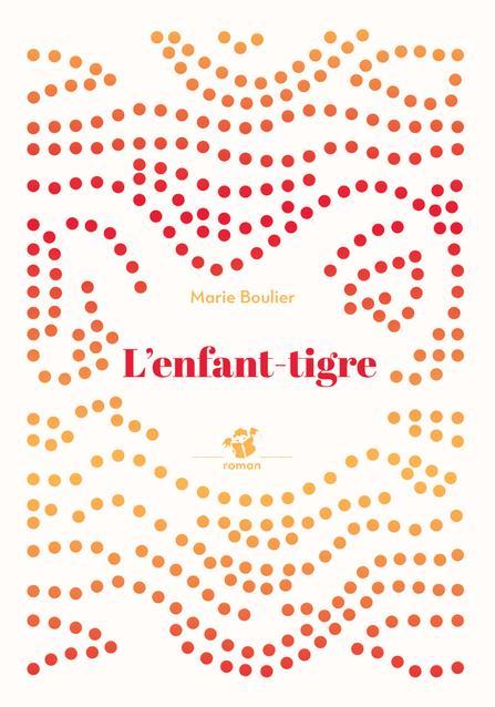L'ENFANT-TIGRE BOULIER, MARIE THIERRY MAGNIER