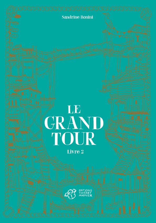 LE GRAND TOUR - LIVRE 2 BONINI SANDRINE THIERRY MAGNIER