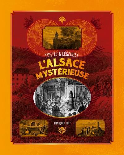L'ALSACE MYSTERIEUSE HOFF FRANCOIS GESTE