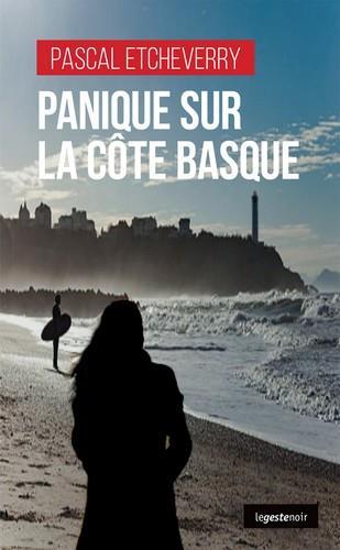 PANIQUE SUR LA COTE BASQUE ETCHEVERRY, PASCAL GESTE