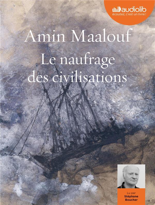 LE NAUFRAGE DES CIVILISATIONS - LIVRE AUDIO 1 CD MP3