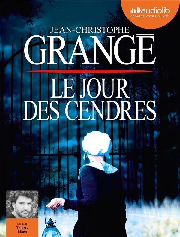LE JOUR DES CENDRES GRANGE J-C. AUDIOLIB