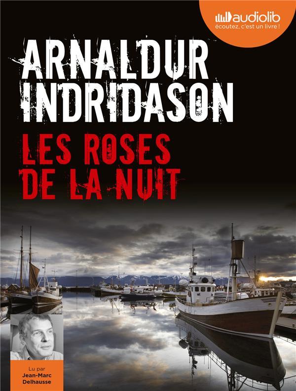LES ENQUETES D'ERLENDUR SVEINSSON - T02 - LES ROSES DE LA NUIT - LIVRE AUDIO 1 CD MP3