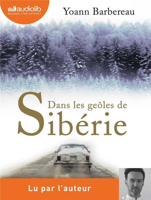 DANS LES GEOLES DE SIBERIE - LIVRE AUDIO 1 CD MP3