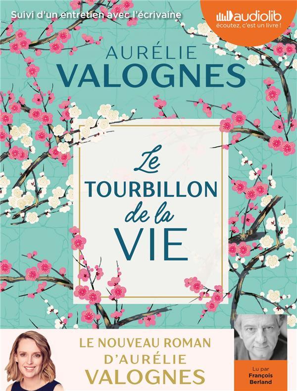 LE TOURBILLON DE LA VIE - LIVRE AUDIO 1 CD MP3 - SUIVI D'UN ENTRETIEN AVEC L'ECRIVAINE VALOGNES, AURELIE AUDIOLIB
