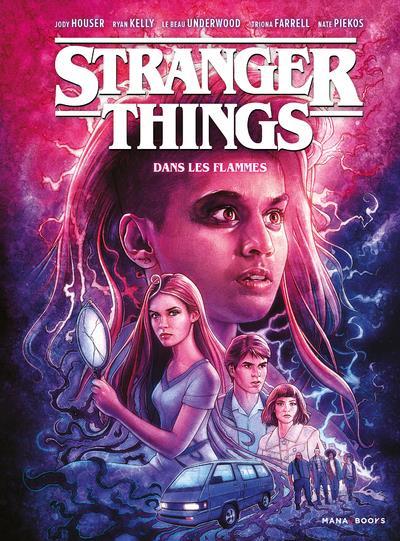 STRANGER THINGS T.3  -  DANS LES FLAMMES HOUSER/KELLY/FARRELL MANA BOOKS