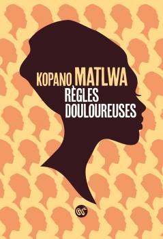 REGLES DOULOUREUSES MATLWA, KOPANO SERPENT PLUMES