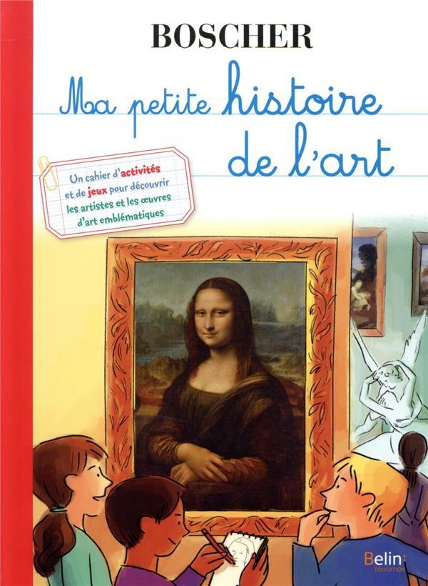 MA PETITE HISTOIRE DE L'ART RODRIGUEZ BELIN